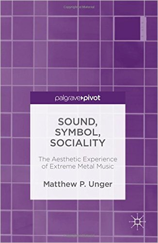 Sound, Symbol, Sociality: The Aesthetic Experience of Extreme Metal Music
