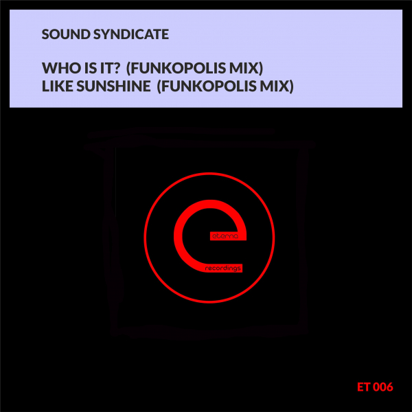 Sound Syndicate - Who Is It ? [ET006]