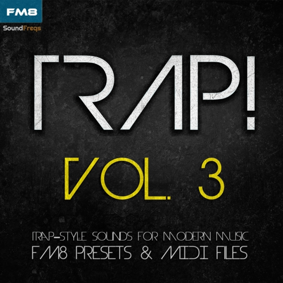 SoundFreqs Trap Vol 3 For NATiVE iNSTRUMENTS FM8