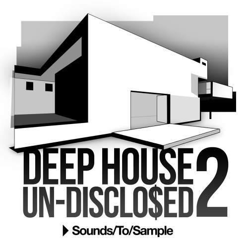 Sounds To Sample Deep House Un-Disclo$ed 2
