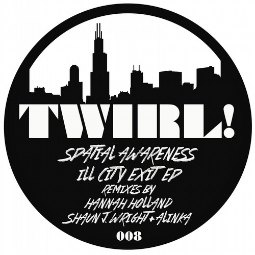 Spatial Awareness - Ill City Exit [TWIRL008]