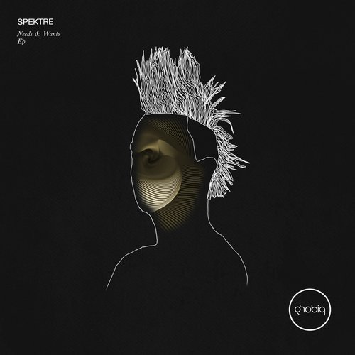 Spektre – Needs & Wants EP [PHOBIQ0152D]