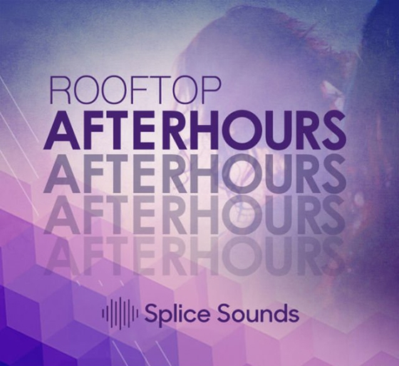 Splice Sounds Rooftop Afterhours WAV