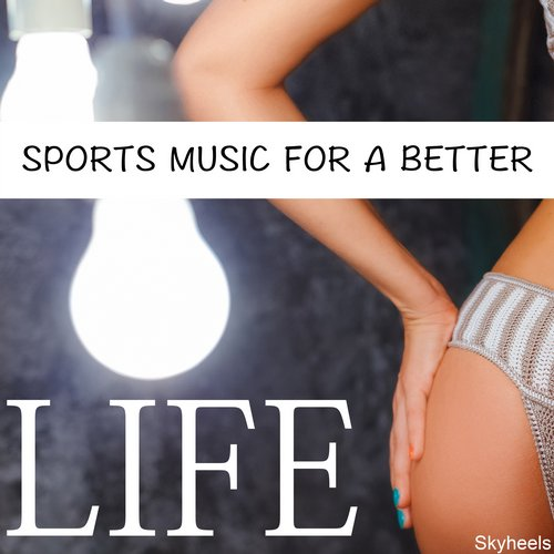 VA - Sports Music for a Better Life [10101941]
