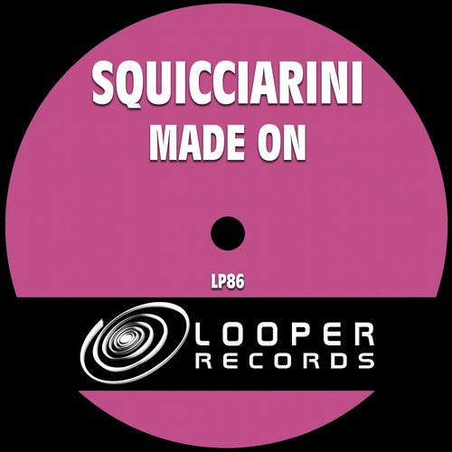 Squicciarini - Made On [LP86]
