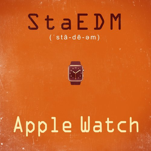 StaEDM - Apple Watch - Single [LTI201502]
