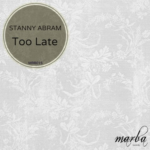 Stanny Abram - Too Late [MRB 015]