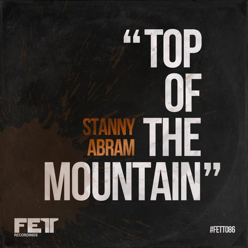 Stanny Abram - Top Of The Mountain [FETT 086]