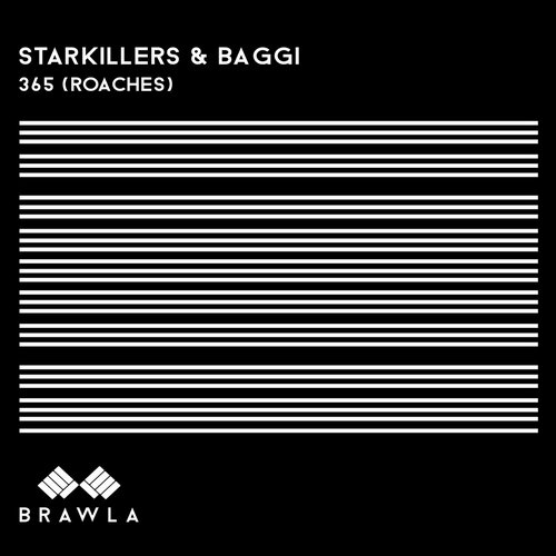 Starkillers & Baggi - 365 (Roaches) [BR007]