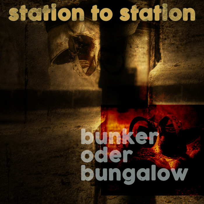 Station To Station - Bunker Oder Bungalow [100954 31]