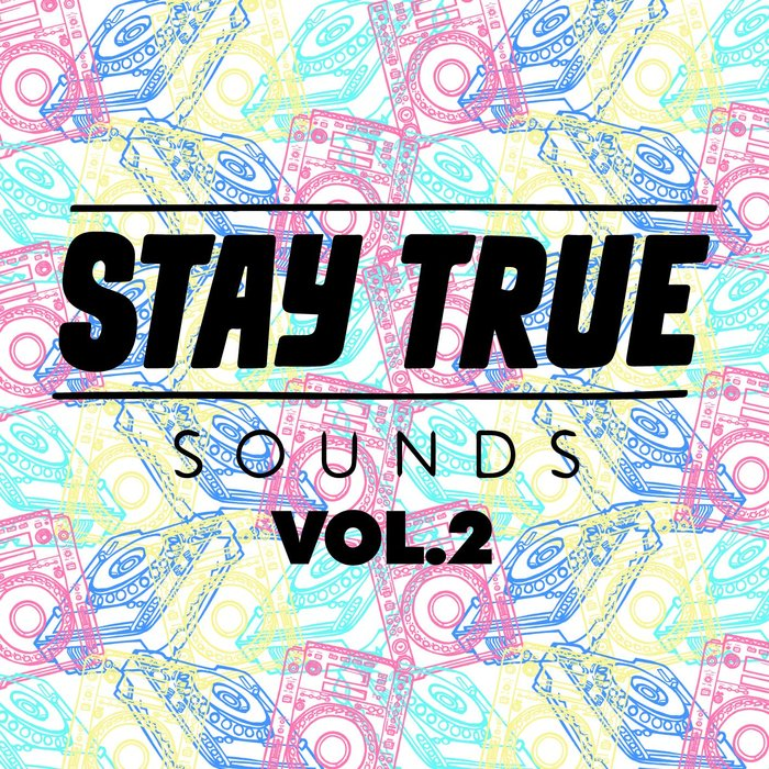 VA - Stay True Sounds Vol.2 - Compiled By Kid Fonque [0757572847532] [FLAC]
