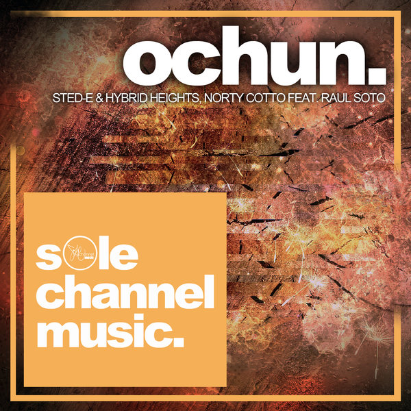 Sted-E & Hybrid Heights, Norty Cotto, Raul Soto - Ochun [SCM048]