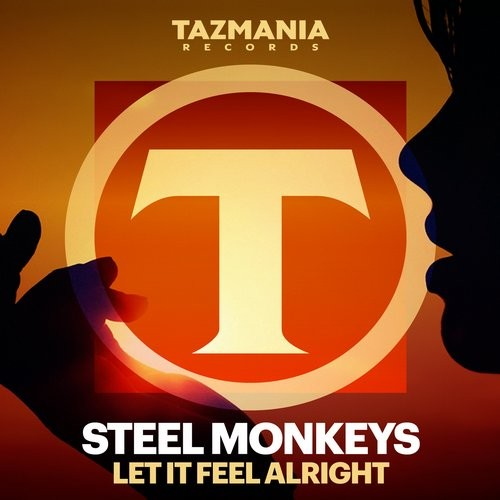 Steel Monkeys - LET IT FEEL ALRIGHT [TAZ122]