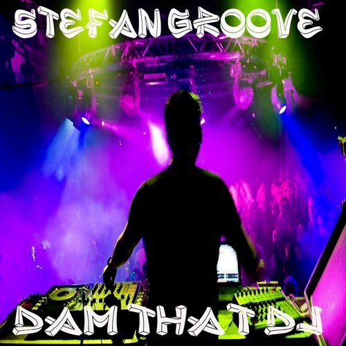Stefan groove dam that dj a 67 for Groove house music