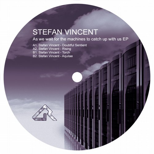 Stefan Vincent – As we wait for the machines to catch up with us EP [DREF027]