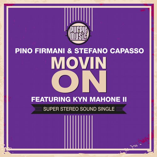 Stefano Capasso, Pino Firmani, Kyn Mahone II - Movin' On [PM195]