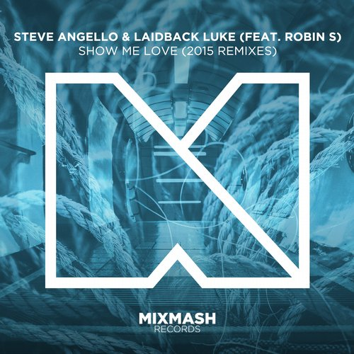 Steve Angello & Laidback Luke - Show Me Love (2015 Remixes) [MIXMA183]