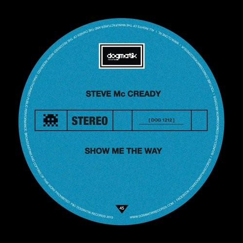 Steve Mc Cready - Show Me The Way [DOG 1212]