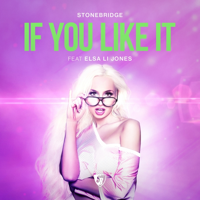 Stonebridge Feat Elsa Li Jones - If You Like It [SBM 119]