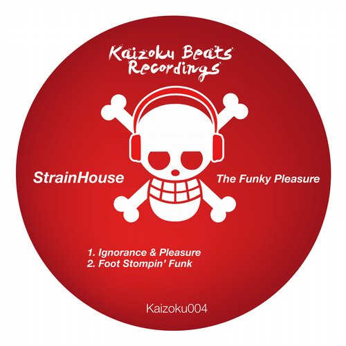 Strainhouse - The Funky Pleasure [KAIZOKU004]