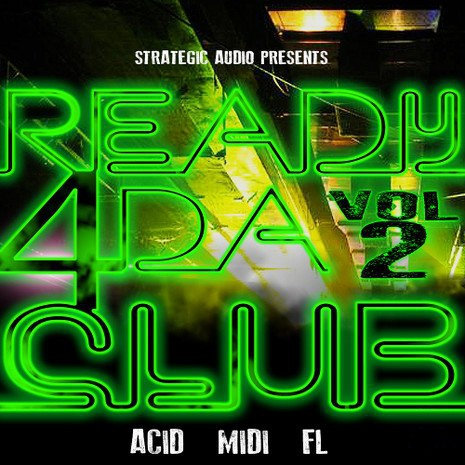 Strategic Audio Ready 4 Da Club Vol.2 ACiD WAV MiDi FLP-MAGNETRiXX