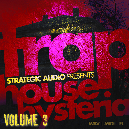 Strategic Audio Trap House Hysteria Vol.3 WAV MiDi FLP