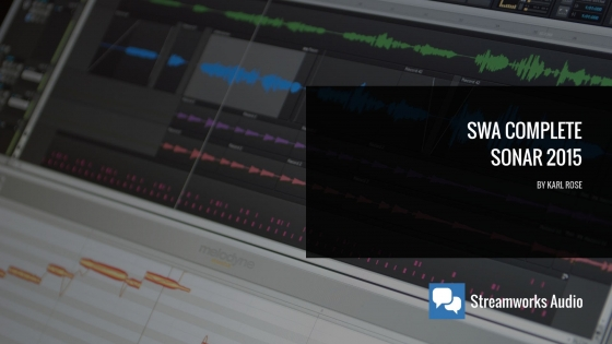 Streamworks Audio Complete SONAR 2015 TUTORiAL