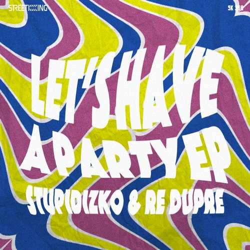 Stupidizko - Lets Have A Party [SK368]