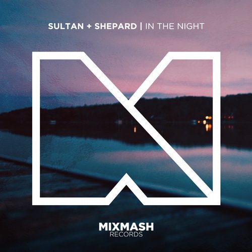 Sultan + Shepard - In The Night [MIXMA184]