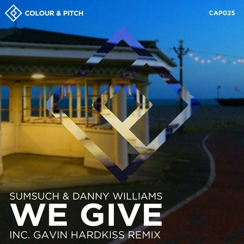 Sumsuch, Danny Williams - We Give [CAP 025]