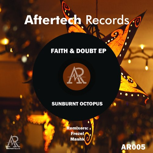 Sunburnt Octopus - Faith & Doubt EP [AR005]