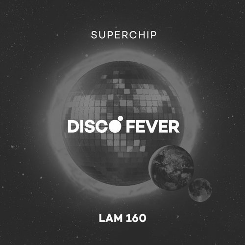Superchip - Disco Fever [LAM160]