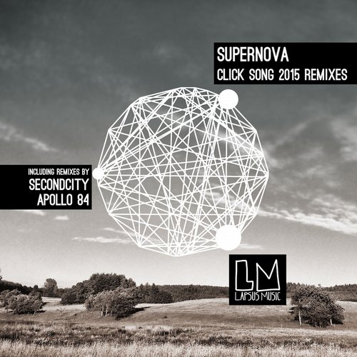 Supernova - Click Song 2015 The Remixes [LPS131]