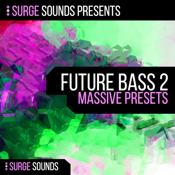 Surge Sounds Future Bass 2 For NATiVE iNSTRUMENTS MASSiVE