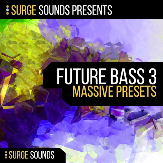 Surge Sounds Future Bass 3 For NATiVE iNSTRUMENTS MASSiVE