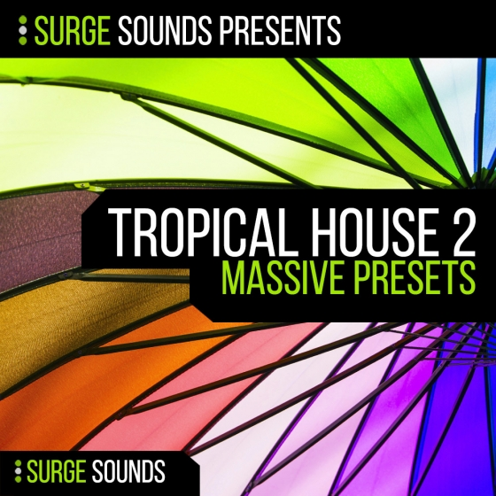 Surge Sounds Tropical House 2 For NATiVE iNSTRUMENTS MASSiVE