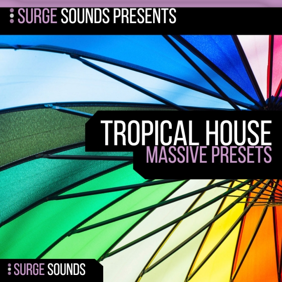 Surge Sounds Tropical House For NATiVE iNSTRUMENTS MASSiVE