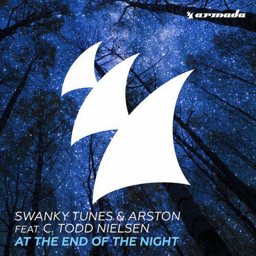Swanky Tunes & Arston Feat C. Todd Nielsen - At The End Of The Night [ARMAS1112]