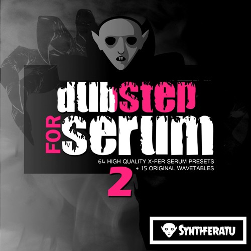 Synthferatu Dubstep for Serum Vol 2