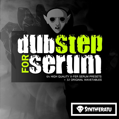 Synthferatu Dubstep for Serum