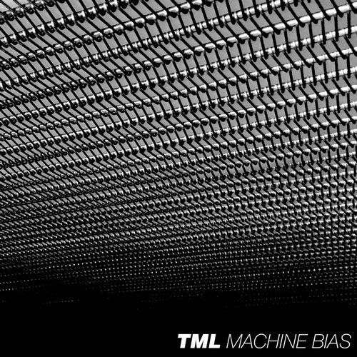TML - Machine Bias [HFT064]