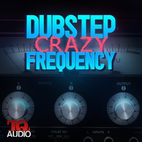 TQ Audio Dubstep Crazy Frequency WAV MIDI FLP-KRock
