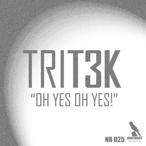 TRIT3K - Oh Yes Oh Yes! [NR025]