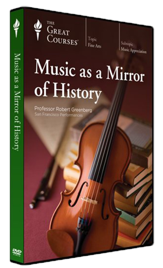 TTC Audio Music as a Mirror of History by Professor Robert Greenberg