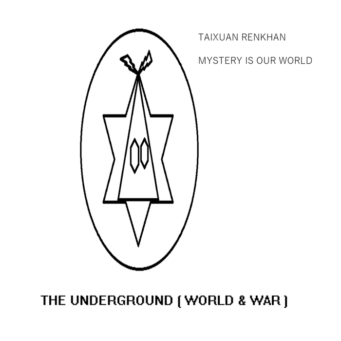 Taixuan Renkhan - The Underground (World & War) [361459 4333108]