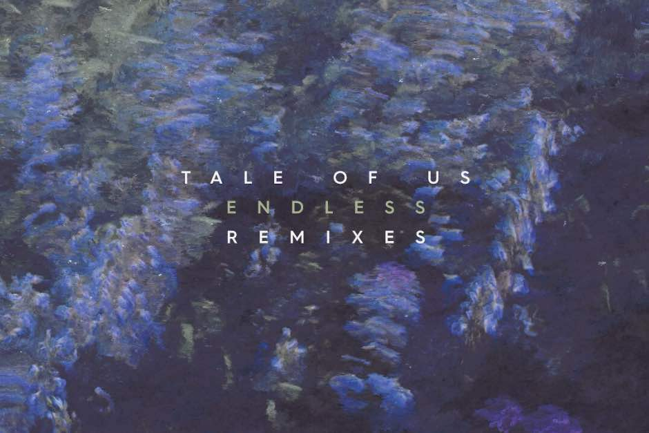 Tale Of Us – Endless (Remixes)