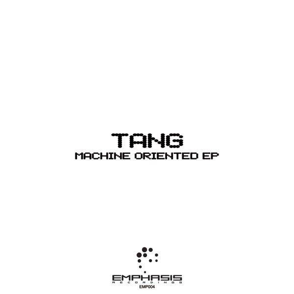 Tang - Machine Oriented [EMPD 004]