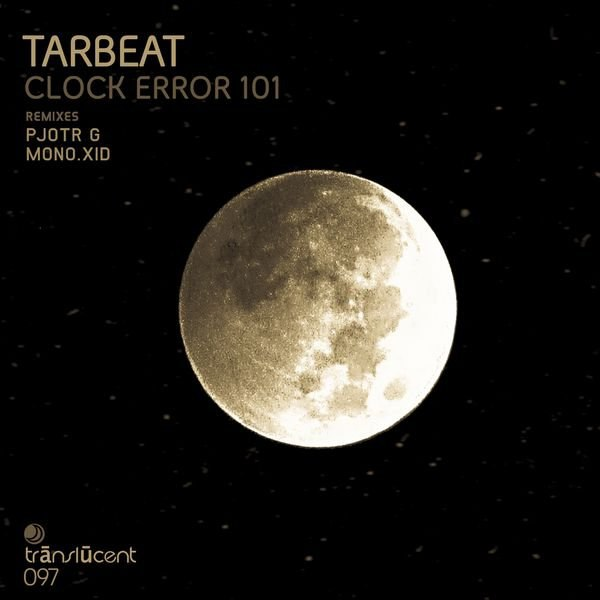 Tarbeat - Clock Error 101 [TRANSLUCENT097]