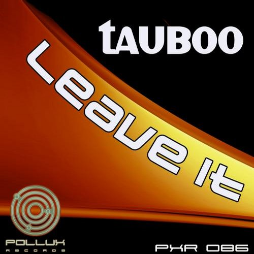 Tauboo - Leave It [PXR086]