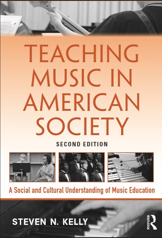Teaching Music in American Society: A Social and Cultural Understanding of Music Education, 2nd Edition